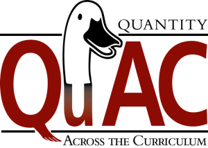 Quantity Across the Curriculum is a faculty-driven program for quantitative reasoning at Bridgewater State University. QuAC's mission is to increase student and faculty engagement and success with numbers in all disciplines of higher education.